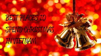 Best places to spend Christmas in Vietnam