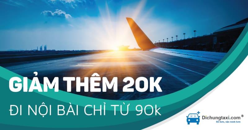 Giảm thêm 20k taxi sân bay toàn quốc